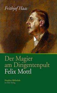 Frithjof Haas: Der Magier am Dirigentenpult, Buch