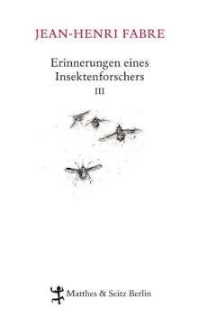 Jean-Henri Fabre: Erinnerungen eines Insektenforschers 03, Buch