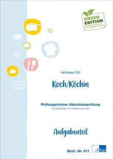 Andreas Ettl: Koch / Köchin. Prüfungstrainer zur Abschlussprüfung, Buch