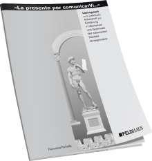Francesca Farinella: La presente per comunicarVi. Einführung in Wortschatz und Grammatik der italienischen Handelskorrespondenz, Buch