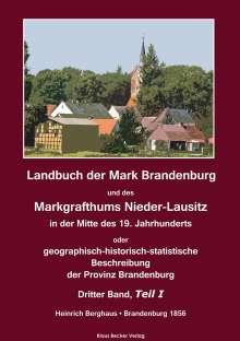 Heinrich Berghaus: Landbuch der Mark Brandenburg und des Markgrafthums Nieder-Lausitz. Dritter Band, Teil I, Buch