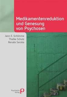 Jann E. Schlimme: Medikamentenreduktion und Genesung von Psychosen, Buch
