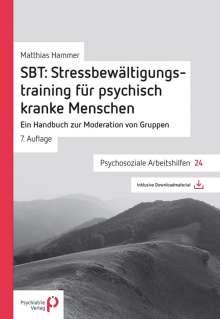 Matthias Hammer: SBT: Stressbewältigungstraining für psychisch kranke Menschen, Buch