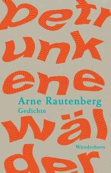 Arne Rautenberg: betrunkene wälder, Buch