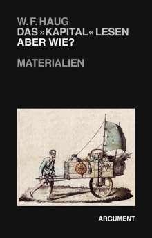 Wolfgang Fritz Haug: Das »Kapital« lesen - aber wie?, Buch