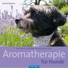 Kerstin Ruhsam: Aromatherapie für Hunde, Buch