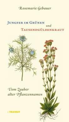Rosemarie Gebauer: Jungfer im Grünen und Tausendgüldenkraut, Buch