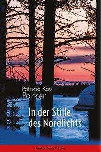 Patricia Kay Parker: In der Stille des Nordlichts, Buch