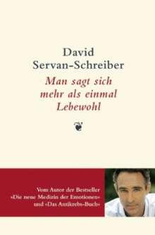 David Servan-Schreiber: Man sagt sich mehr als einmal Lebewohl, Buch