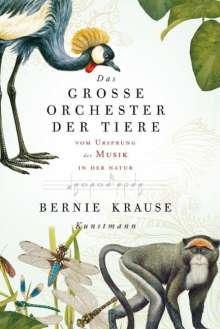 Bernie Krause: Das grosse Orchester der Tiere, Buch