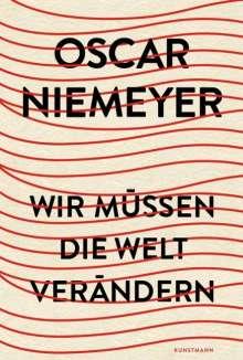 Oscar Niemeyer: Wir müssen die Welt verändern, Buch