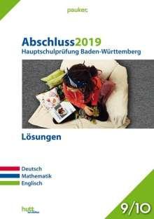 Abschluss 2019 - Hauptschulprüfung. Deutsch, Mathematik, Englisch. Baden-Württemberg. Lösungen, Buch