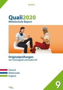 Quali 2020 - Mittelschule. Deutsch, Mathematik und Englisch. Bayern, Buch