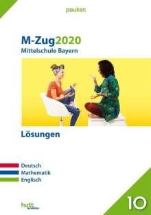 M-Zug 2020 - Mittelschule. Deutsch, Mathematik, Englisch. Lösungen. Bayern, Buch
