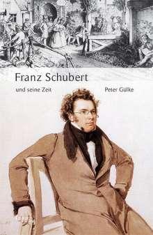 Peter Gülke: Große Komponisten und ihre Zeit. Franz Schubert und seine Zeit, Buch