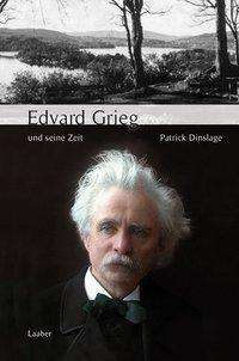 Patrick Dinslage: Edvard Grieg und seine Zeit, Buch