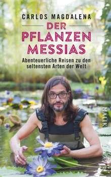 Carlos Magdalena: Der Pflanzen-Messias - Abenteuerliche Reisen zu den seltensten Arten der Welt, Buch