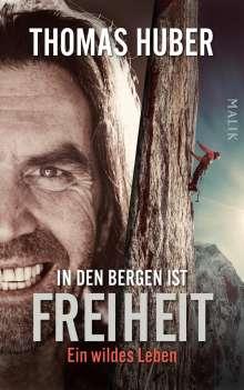 Thomas Huber: In den Bergen ist Freiheit, Buch
