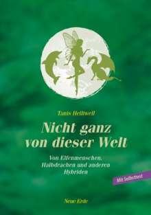 Tanis Helliwell: Nicht ganz von dieser Welt, Buch