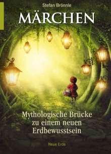 Stefan Brönnle: Märchen -Mythologische Brücke zu einem neuen Erdbewusstsein, Buch