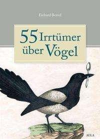 Einhard Bezzel: 55 Irrtümer über Vögel, Buch