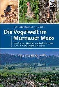 Heiko T. Liebel: Die Vogelwelt im Murnauer Moos, Buch