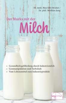 Max Otto Bruker: Der Murks mit der Milch, Buch
