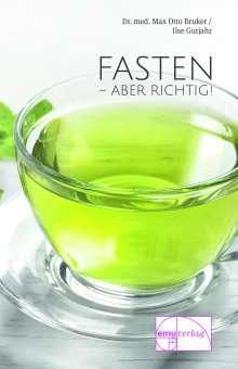 Max Otto Bruker: Fasten - aber richtig, Buch