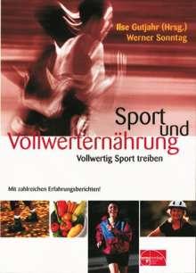 Ilse Gutjahr: Sport und Vollwerternährung, Buch