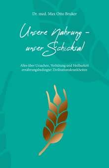 Max Otto Bruker: Unsere Nahrung, unser Schicksal, Buch
