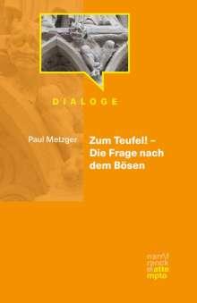 Paul Metzger: Zum Teufel! - Die Frage nach dem Bösen, Buch