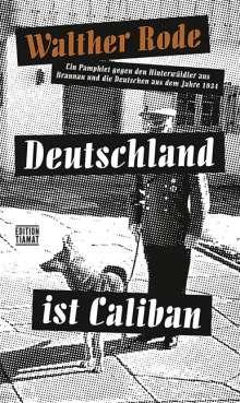 Walther Rode: Deutschland ist Caliban, Buch
