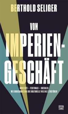 Berthold Seliger: Vom Imperiengeschäft, Buch