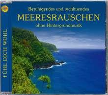 Beruhigendes und wohltuendes Meeresrauschen ohne Hintergrundmusik, CD