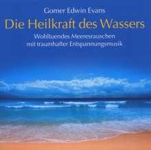 Gomer Edwin Evans: Die Heilkraft des Wassers, CD