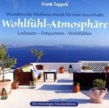 Frank Tuppek: Wohlfühl-Atmospähre, 1 Audio-CD, CD