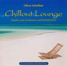 Oliver Scheffner: Chillout Lounge, CD