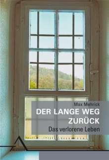 Max Mehrick: Der lange Weg zurück, Buch