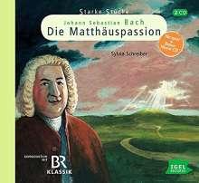 Sylvia Schreiber: Starke Stücke für Kinder. Johann Sebastian Bach: Die Matthäuspassion, 2 CDs