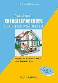 Thomas Königstein: Ratgeber energiesparendes Bauen und Sanieren, Buch