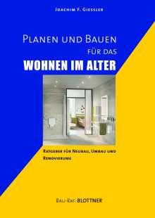 Joachim F. Giessler: Planen und Bauen für das Wohnen im Alter, Buch