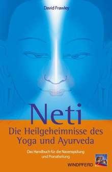 David Frawley: Neti – Die Heilgeheimnisse des Yoga und Ayurveda, Buch