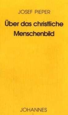 Josef Pieper: Über das christliche Menschenbild, Buch