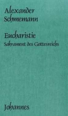 Alexander Schmemann: Die Eucharistie, Buch