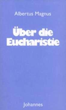 Albertus Magnus: Über die Eucharistie, Buch