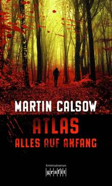 Martin Calsow: Atlas - Alles auf Anfang, Buch