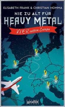 Elisabeth Frank: Nie zu alt für Heavy Metal. V.I.E.R. rocken Europa, Buch