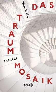 Paul Walz: Das Traummosaik, Buch