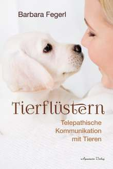 Barbara Fegerl: Tierflüstern, Buch