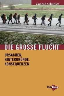 Conrad Schuhler: Die Große Flucht, Buch